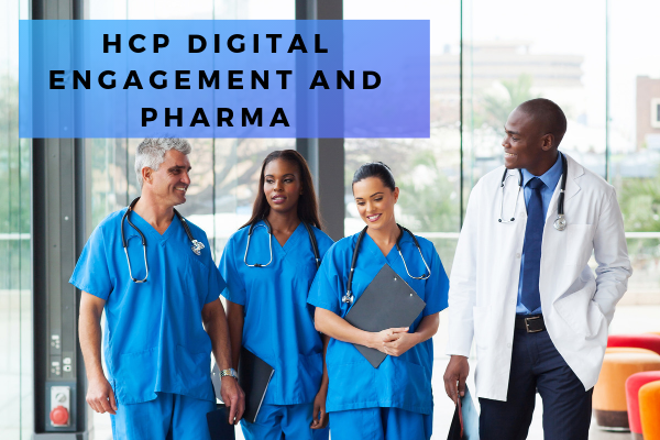 How Pharma Marketers Can Master HCP Digital Engagement