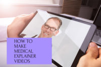 Creating Medical Explainer Videos that Attract HCPs